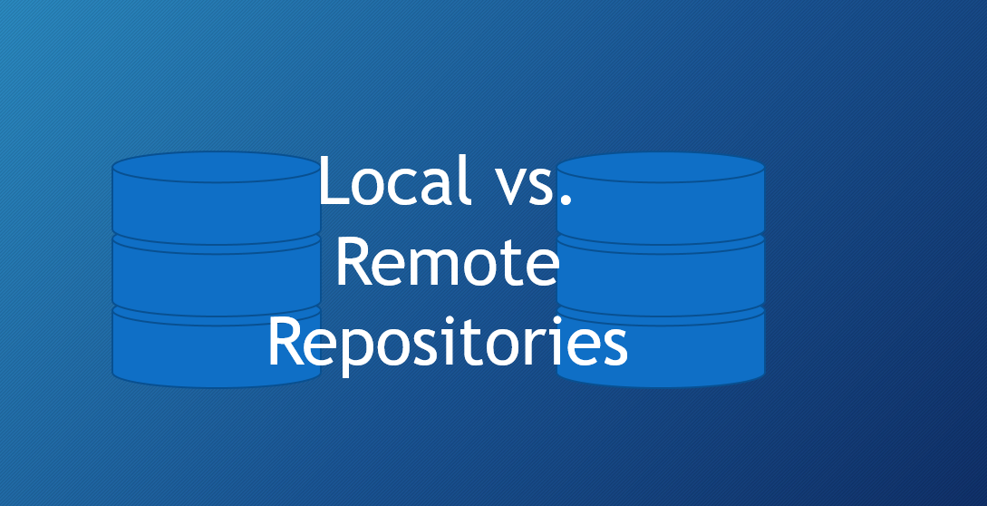 Local and Remote Repositories