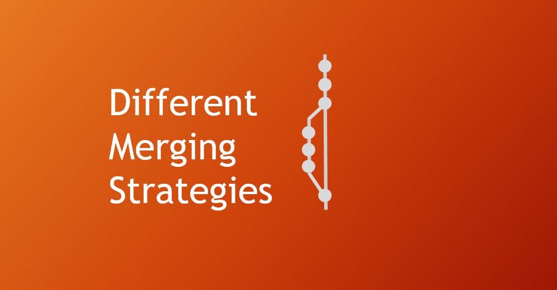 What are Merging Strategies?
